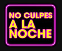 No culpes a la noche TVN 2018