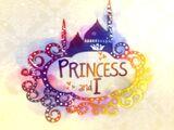 Princess and I