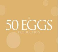 50 Eggs Films 2