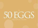50 Eggs Films