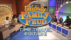 Celebrity Family Feud Time Travel Edition!