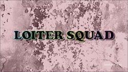 Loiter Squad Intro