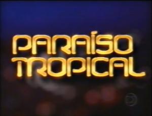 Paraíso Tropical 2007 abertura
