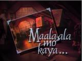 Maalaala Mo Kaya