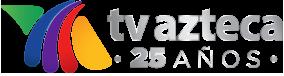 TV Azteca 25 años 2018