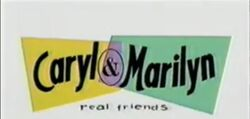 Caryl & Marilyn Real Friends
