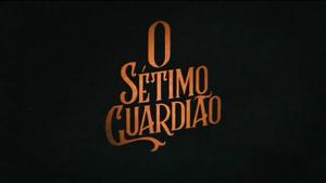 O Sétimo Guardião 2018 abertura