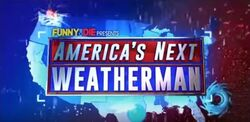 Funny or Die Presents America's Next Weatherman