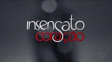 Insensato Coração 2011 abertura