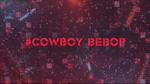 Toonami Countdown T.I.E. Cowboy Bebop show ID 2017 Week 2