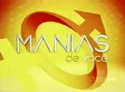 Manias de Você - 2009