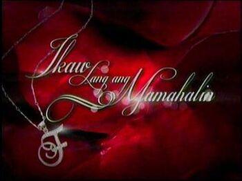 Ikaw Lang ang Mamahalin (2011)
