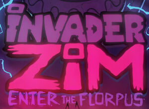 Invader Zim Enter the Florpus logo
