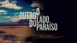O Outro Lado do Paraíso 2017 abertura