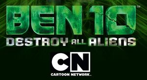 Ben 10= Destroy All Aliens