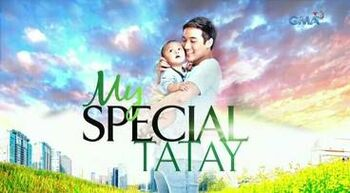 My Special Tatay (GMA)