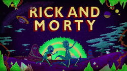 Rick and Morty opening credits