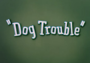 Dog Trouble title card