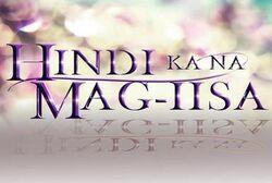 Hindi ka na mag-iisa titlecard