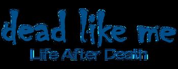 Dead-like-me-life-after-death-movie-logo