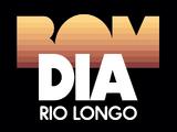 Bom Dia Rio Longo