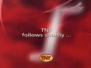 TNT follows shortly