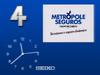 A Quatro clock - Metropole Seguros - Janeiro 1990