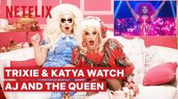 Drag Queens Trixie Mattel & Katya React to RuPaul's AJ and the Queen I Like to Watch Netflix