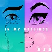 In my feelings aja