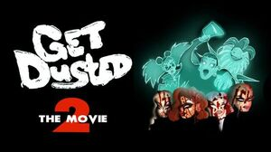 Get Dusted the Movie II
