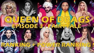 Queen Of Drags episode 3 Fairytale ║ RANKING POWER RANKING ! ║