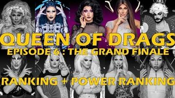 Queen Of Drags episode 6 - The Grand Finale ║ RANKING + POWER RANKING! ║