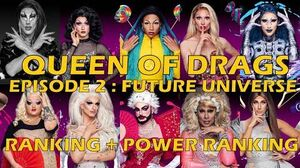 Queen Of Drags episode 2 - Future Universe ║ RANKING + POWER RANKING! ║