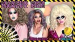 Makeup Men with Trixie Mattel, Kim Chi, & Willam
