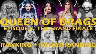 Queen Of Drags episode 6 The Grand Finale ║ RANKING POWER RANKING ! ║-0