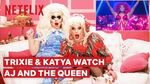 Trixie & Katya React to RuPaul's AJ and the Queen