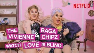 Baga Chipz and The Vivienne React To Love Is Blind