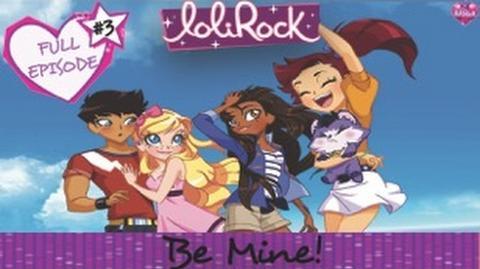 Be Mine! - FULL EPISODE - Series 1, Episode 3 - LoliRock