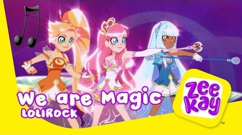 We are Magic LoliRock ZeeKay
