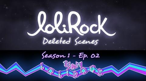 Deleted Scenes (S01E02 - Flower Power) LoliRock