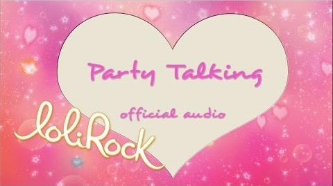 Party Talking OFFICIAL AUDIO LoliRock