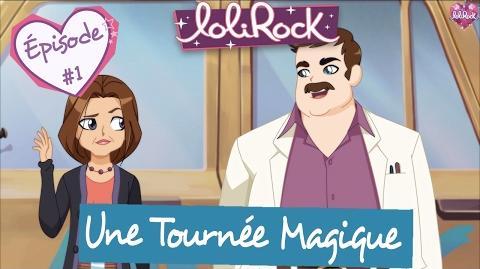 Une Tournée Magic - Teaser de l'épisode -1 - LoliRock