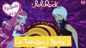 La Trahison, Partie 2 Teaser de l'épisode 22 LoliRock