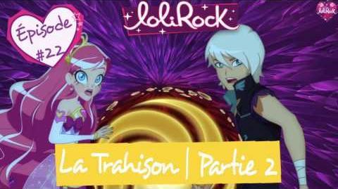 La Trahison, Partie 2 - Teaser de l'épisode -22 - LoliRock