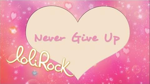 Never Give Up OFFICIAL AUDIO LoliRock