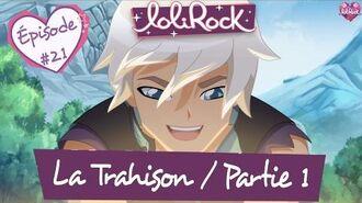 La Trahison, Partie 1 Teaser de l'épisode 21 LoliRock