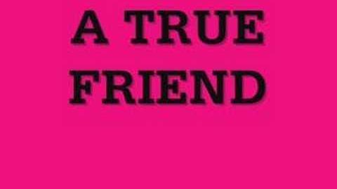 TRUE FRIENDS - LYRICS