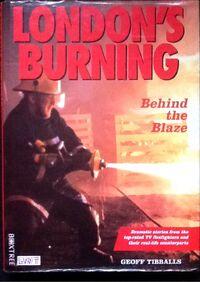 London's Burning- Behind the Blaze