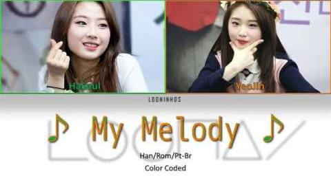 Loona (HaSeul&YeoJin) - ♪ My Melody ♪ - Color Coded Lyrics Han Rom Pt-Br