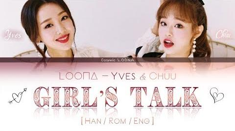 LOONA Yves & Chuu - Girl's Talk LYRICS Color Coded Han Rom Eng (LOOΠΔ 이달의 소녀 이브,츄 )